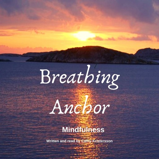 Breathing Anchor, Cathy Kristersson