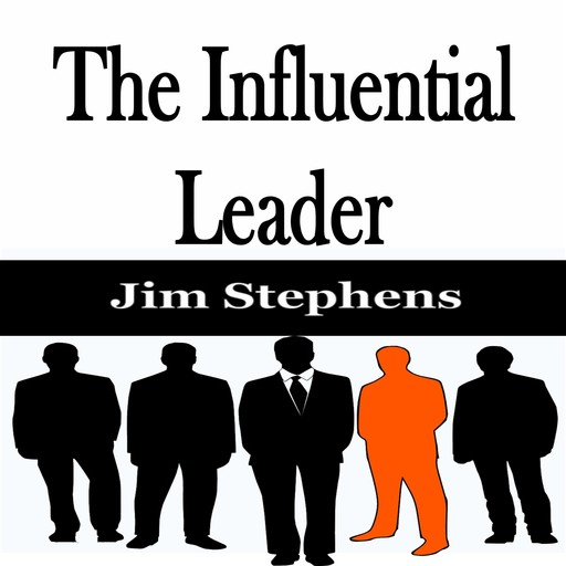 The Influential Leader, Jim Stephens