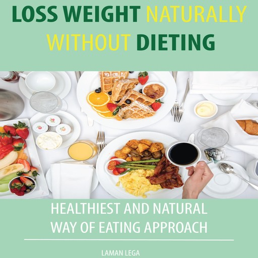 LOSS WEIGHT NATURALLY WITHOUT DIETING, Hayden Kan