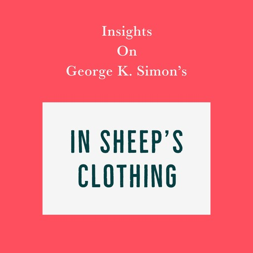 Insights on George K. Simon's In Sheep's Clothing, Swift Reads