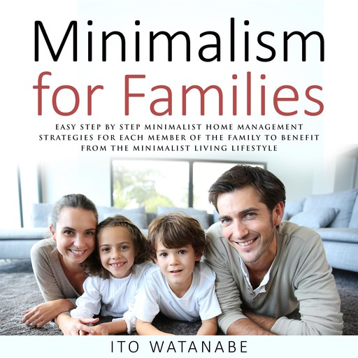 Minimalism for Families, Ito Watanabe