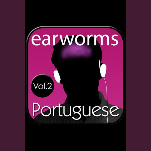 Rapid Portuguese Vol. 2 - European Edition, Earworms Learning