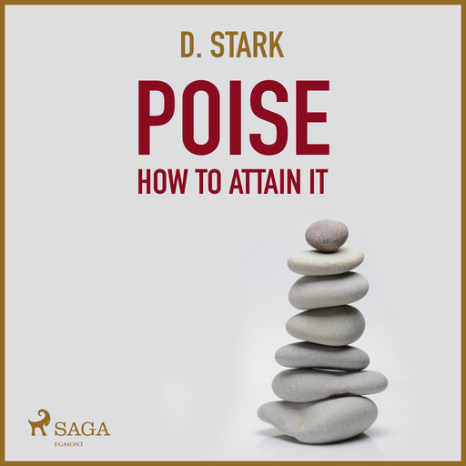 Poise - How To Attain It, Stark