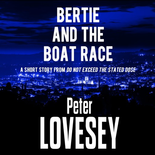 Bertie and the Boat Race, Peter Lovesey