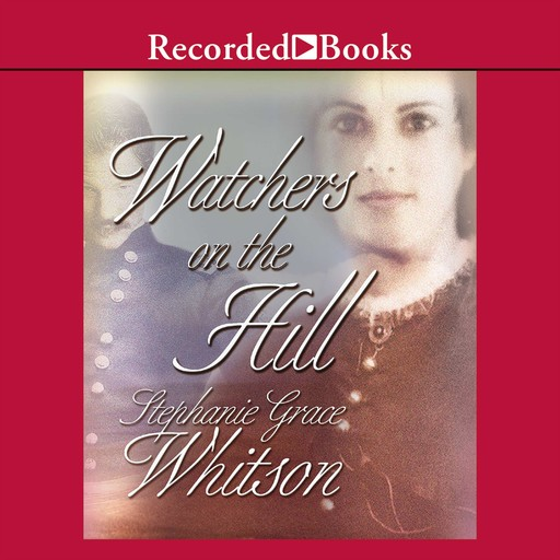 Watchers on the Hill, Stephanie Grace Whitson