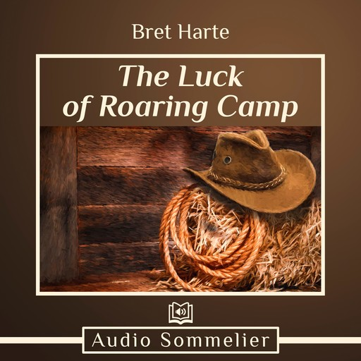The Luck of Roaring Camp, Bret Harte