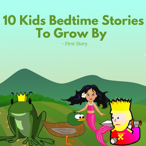 10 Kids Bedtime Stories To Grow By - by First Story, Hayden Kan