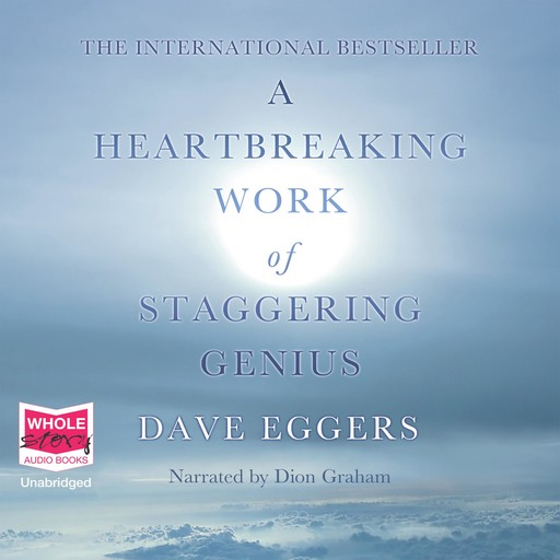 A Heartbreaking Work of Staggering Genius, Dave Eggers