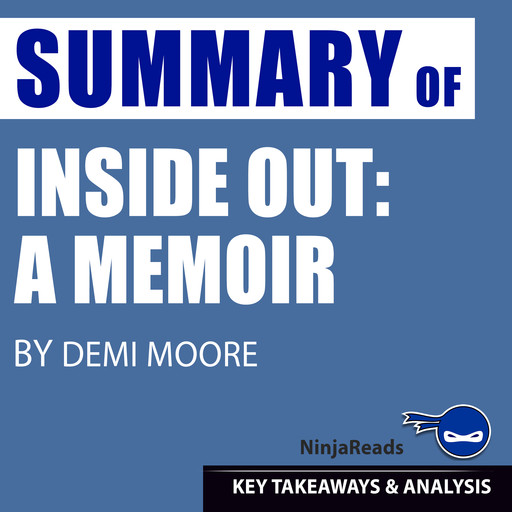 Summary of Inside Out: A Memoir by Demi Moore: Key Takeaways & Analysis Included, Ninja Reads