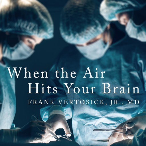 When the Air Hits Your Brain, J.R., Frank T Vertosick
