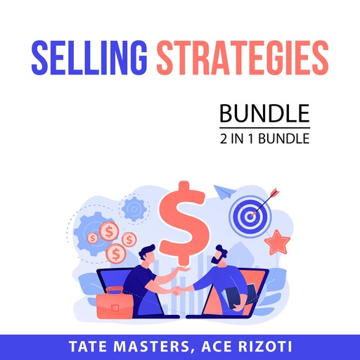 Selling Strategies Bundle, 2 in 1 Bundle: Game of Sales and Sales Secrets, Tate Masters, and Ace Rizoti