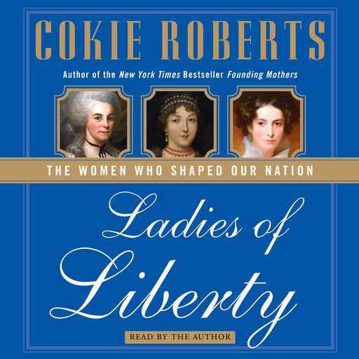 Ladies of Liberty, Cokie Roberts