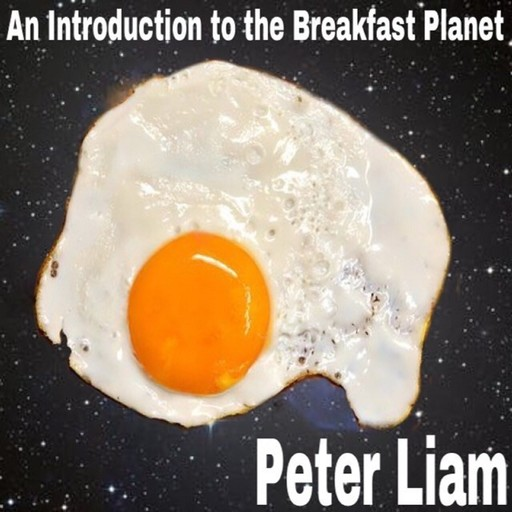 An Introduction to The Breakfast Planet, Peter Liam