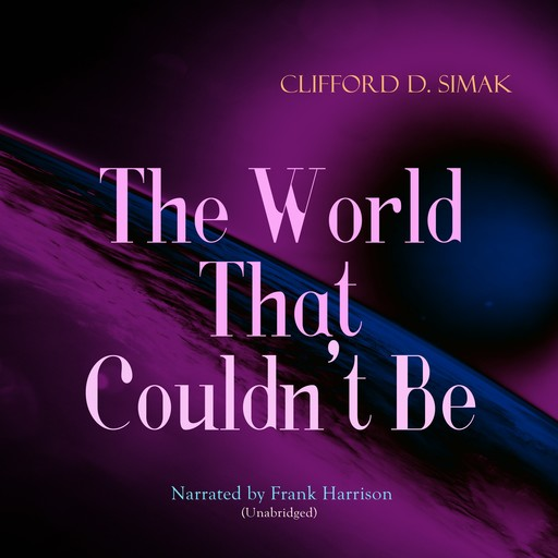 The World That Couldn't Be, Clifford Simak