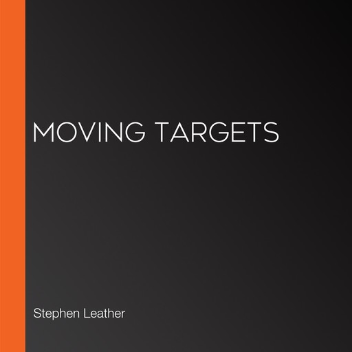 Moving Targets, Stephen Leather