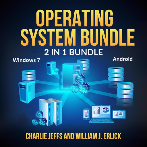 Operating System Bundle: 2 in 1 Bundle, Windows 7, Android, Charlie Jeffs, William J. Erlick