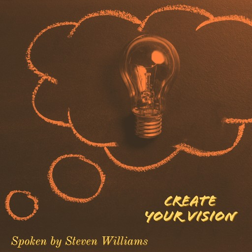 Create Your Vision, Steven Williams