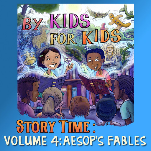 By Kids For Kids Story Time: Volume 04 - Aesop's Fables, By Kids For Kids Story Time