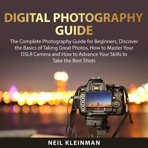 Digital Photography Guide:, Neil Kleinman