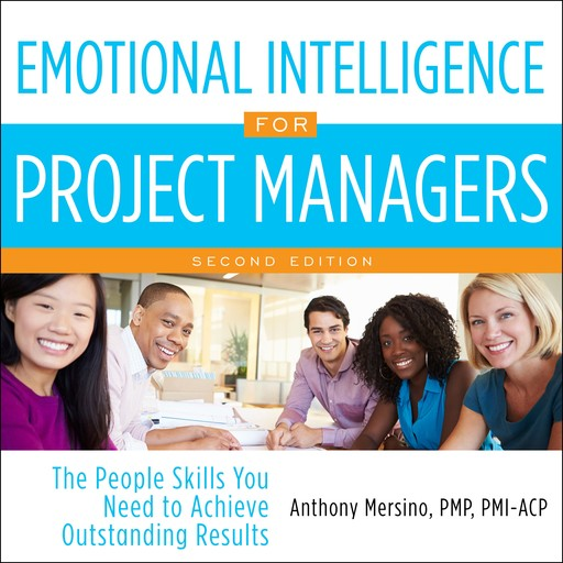 Emotional Intelligence for Project Managers, PMP, Anthony Mersino