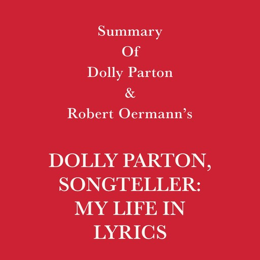 Summary of Dolly Parton and Robert Oermann's Dolly Parton, Songteller: My Life in Lyrics, Swift Reads
