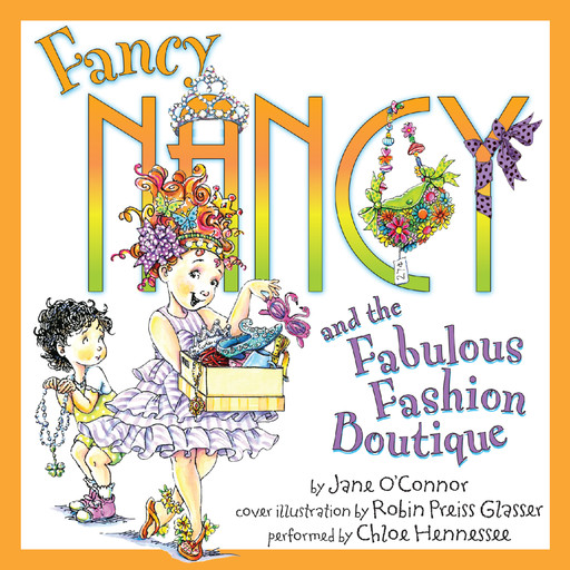 Fancy Nancy and the Fabulous Fashion Boutique, Jane O'Connor, Robin Preiss Glasser