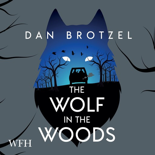 The Wolf in the Woods, Dan Brotzel