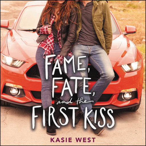 Fame, Fate, and the First Kiss, Kasie West