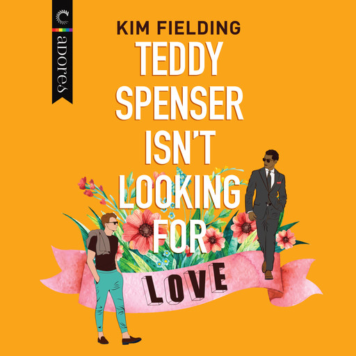 Teddy Spenser Isn't Looking for Love, Kim Fielding