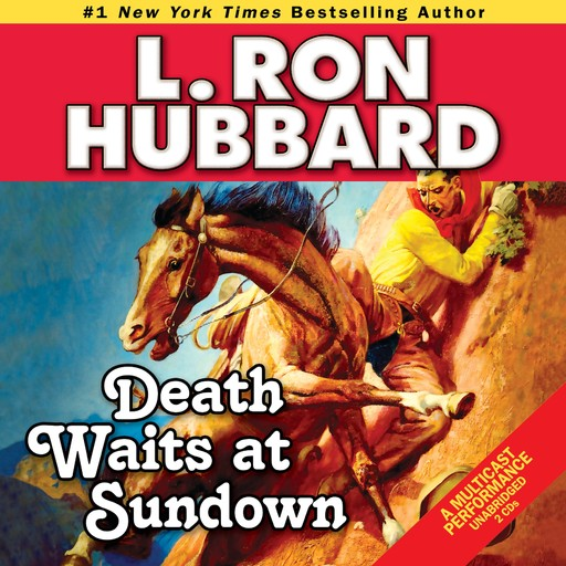 Death Waits at Sundown: A Wild West Showdown Between the Good, the Bad, and the Deadly, L.Ron Hubbard