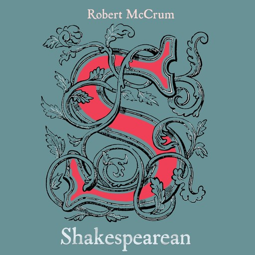 Shakespearean, Robert McCrum