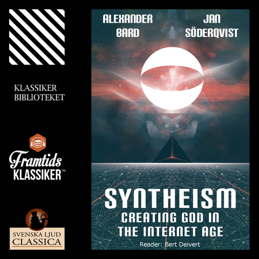 Syntheism - Creating God in The Internet Age, Alexander Bard, Jan Soderqvist