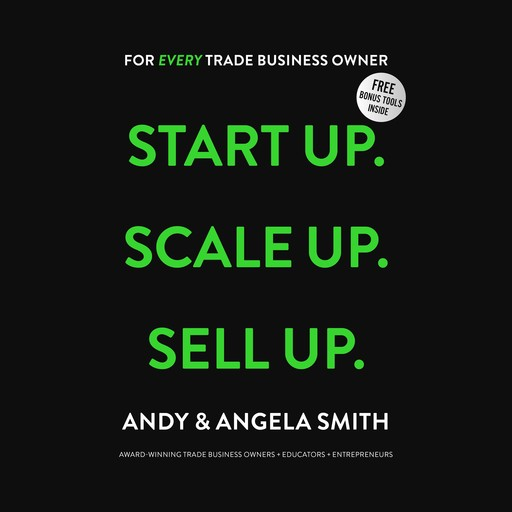 Start Up. Scale Up. Sell Up., Andy Smith, Angela Smith