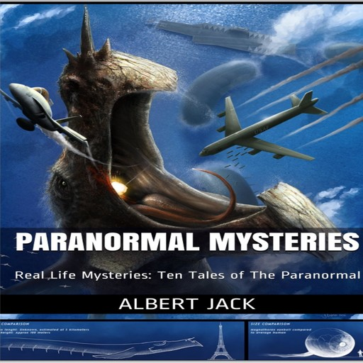 Paranormal Mysteries:, Albert Jack