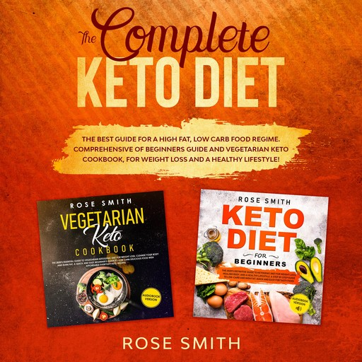 The Complete Keto Diet, Rose Smith