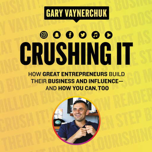 Crushing It!, Gary Vaynerchuk