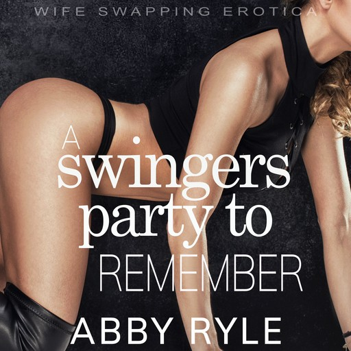 A Swingers Party to Remember, Abby Ryle