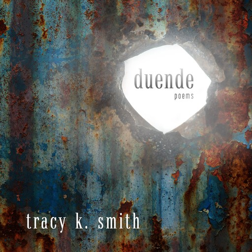 Duende, Tracy K. Smith