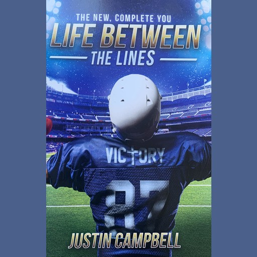 The New, Complete You LIfe Between The Lines, Justin Campbell