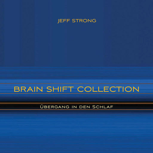 Brain Shift Collection - Übergang in den Schlaf, Jeff Strong