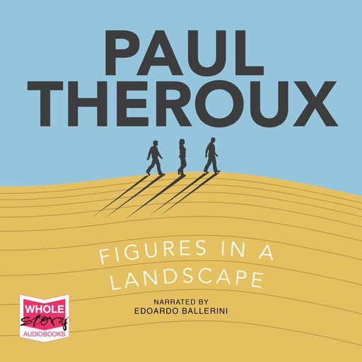 Figures in a Landscape, Paul Theroux
