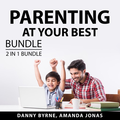 Parenting At Your Best Bundle, 2 in 1 Bundle: Guide and Grow and Talking with Your Toddler, Danny Byrne, and Amanda Jonas