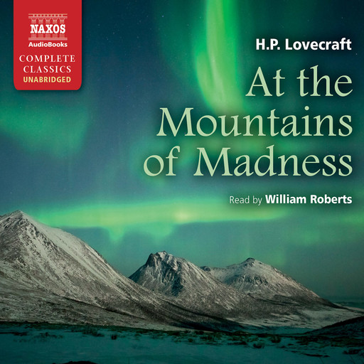 At the Mountains of Madness (unabridged), Howard Lovecraft
