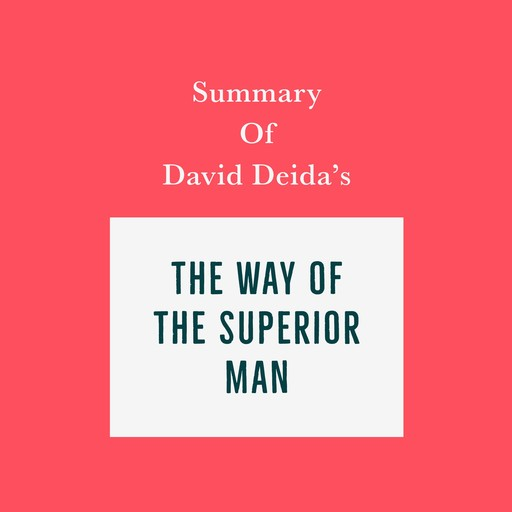 Summary of David Deida's The Way of the Superior Man, Swift Reads