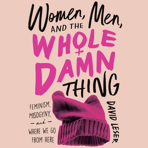 Women, Men and the Whole Damn Thing, David Leser