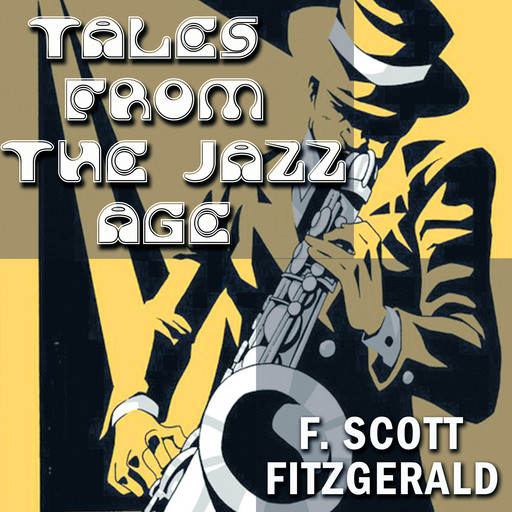 Tales of the Jazz Age, Francis Scott Fitzgerald
