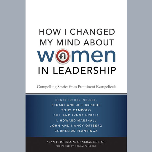 How I Changed My Mind about Women in Leadership, Zondervan