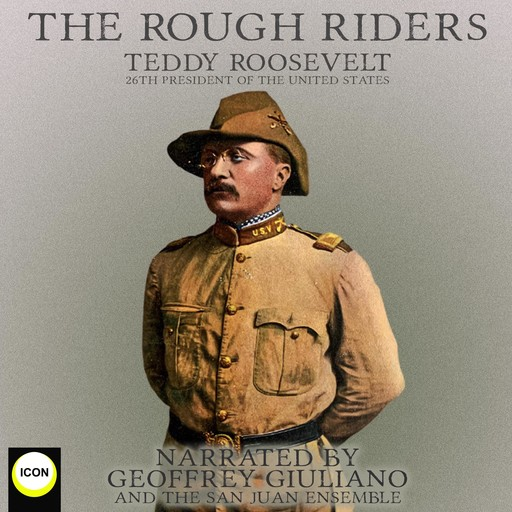 The Rough Riders, Teddy Roosevelt