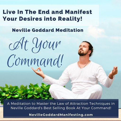 At Your Command Meditation, Neville Goddard Courses