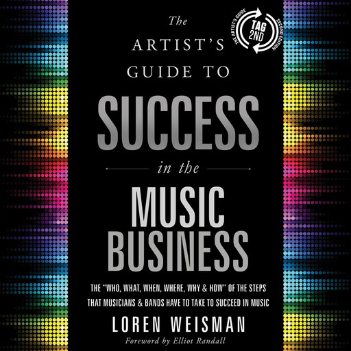 Artist's Guide to Success in the Music Business, The (2nd edition), Loren Weisman